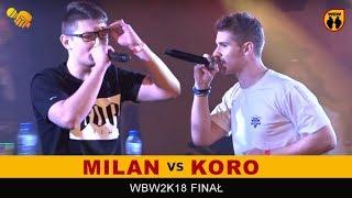 MILAN Vs KORO 🎤 WBW 2018 🎤 Finał XVI Edycji (B) Freestyle Battle