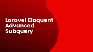High performance code with laravel eloquent subquery