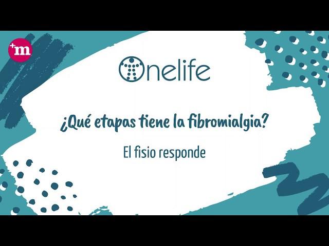 ¿Qué etapas tiene la fibromialgia? - OnelifeCenter - Tu clínica para el dolor