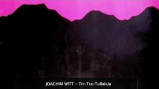 Joachim Witt - Tri Tra Trullala