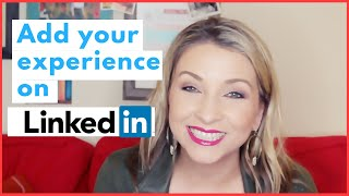 LinkedIn  Tips: How To Add Your Work To LinkedIn For Your Job Search