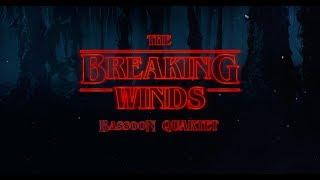 Stranger Things Theme - Breaking Winds Bassoon Quartet