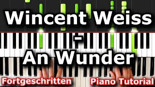 Wincent Weiss   An Wunder | Piano Tutorial | German