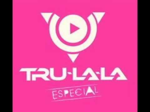 Tru-La-La - Eres mi sueño