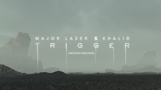 Major Lazer & Khalid   Trigger