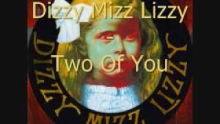Dizzzy Mizz Lizzy - two of you