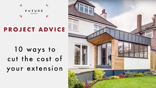 10 Ways To Cut The Cost Of Your Extension