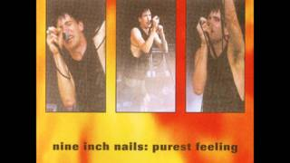 Nine Inch Nails-That's What I Get (Purest Feeling Version)