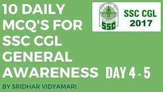 10 Daily MCQ's for SSC CGL General Awareness Revision By Sridhar Vidyamari