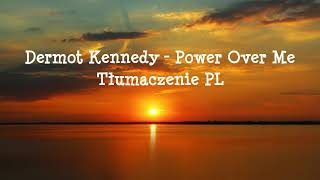 Dermot Kennedy   Power Over Me TŁUMACZENIE PL