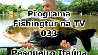 Programa Fishingtur na TV 033 - Pesqueiro Itaúna
