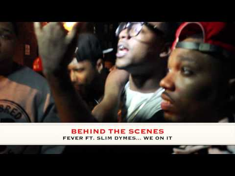 """WE ON IT (BEHIND THE SCENES WHOISFEVER FT SLIM DYMES"