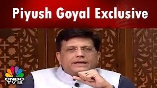 Piyush Goyal Exclusive   Goyal on Modi Government's Performance   #4YearsofModi   CNBC TV18