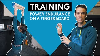 How To Train Climbing Power Endurance on a Fingerboard
