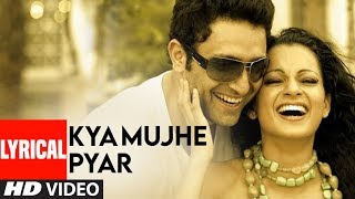 Kya Mujhe Pyar Lyrical Video Song | Woh Lamhe | Pritam