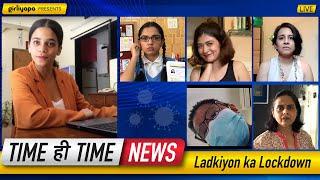 Ladkiyon Ka Lockdown feat. Srishti Shrivastava, Nidhi Bisht, Ahsaas & Khushbu | Girliyapa