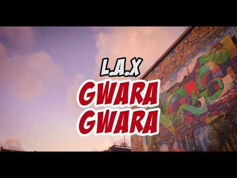 L.A.X - Gwara Gwara [Baddest Version] (Prod. by Bizzouch)