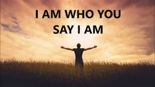 Who You Say I Am by Hillsong   Lyrics