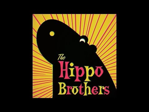 The Hippo Brothers Video