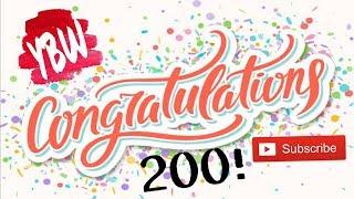 YBW HITS 200 SUBS!! CONGRATULATIONS!!
