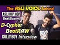 Asli Hip Hop Song - BeatBox Artist Beatraw And D-Cypher Interview | Gully Boy | Ranveer Singh
