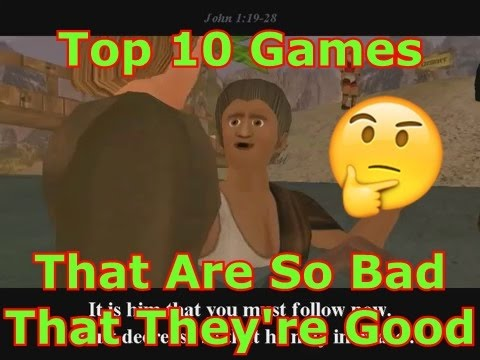 Top 10 Games That Are So Bad That They're Good