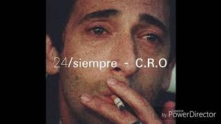 24siempre   C.R.O (letra)🌹