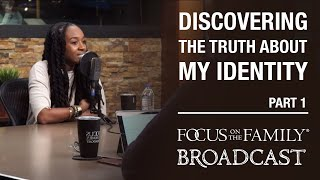 Discovering the Truth About My Identity (Part 1) - Jackie Hill Perry
