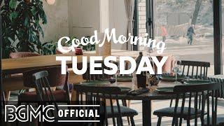 火曜日の朝のジャズ:ポジティブメイジャズ-スウィートボサノバ&コーヒーショップのジャズミュージック