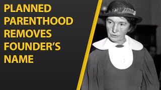 Planned Parenthood Removes Margaret Sanger's Name from New York Center