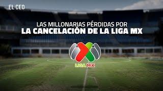 Las millonarias pérdidas que deja la cancelación de la Liga MX