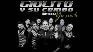 Yo sin ti (Audio) - Giolito y Su Combo  (Video)