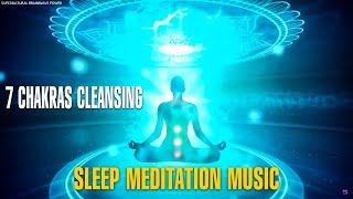 POWERFUL !! 7 Chakras Cleansing Meditation Music !! All Chakras Healing Sleep Meditation