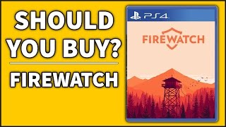 Firewatch - Should You Buy?