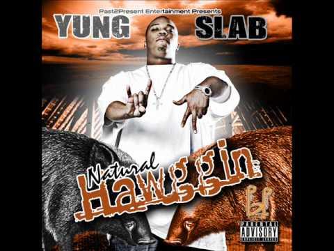 "Yung Slab ""Arkansas Born and Raised"""