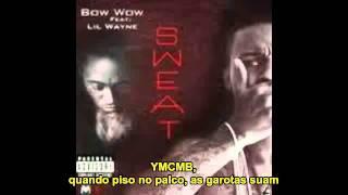 Bow Wow & Lil Wayne - Sweat (Legendado)