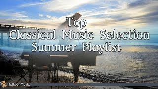 Top Classical Music Selection Summer 2016 Playlist: Mozart, Vivaldi, Bach, Beethoven...