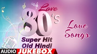 Love 80's Super Hit - Old Hindi Love Songs | Best Romantic