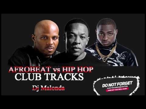 Afrobeat vs Hip hop (Club Tracks) by Dj Malonda ft Davido   Dr dre   DMX   Sean paul   Eminem