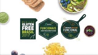Confira o vídeo oficial do 8º Gluten Free Brasil, 5ª Expo Funcionais & Nutracêuticos e 2º Congre