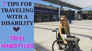 TRAVEL Hairstyles | 7 TIPS Travelling With a DISABILITY♿️ | | ICANT BELIVE WHAT HE SAID!! (CC)