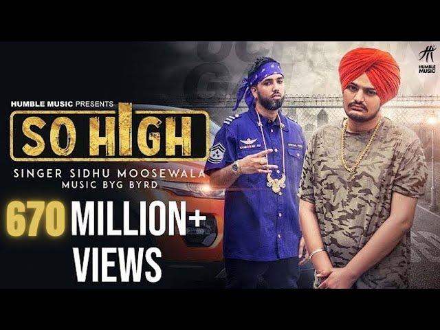 So High   Official Music Video   Sidhu Moose Wala ft. BYG BYRD   Humble Music
