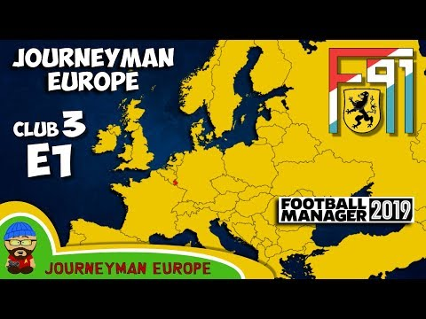 FM19 Journeyman - C3 EP1 - F91 Dudelange Luxembourg - A Football Manager 2019 Story