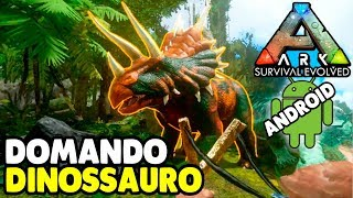 Domando Dinossauro ARK SURVIVAL Evolved Android