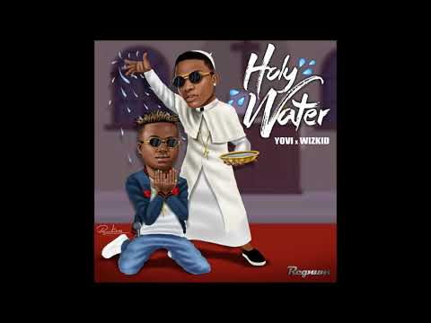 Yovi ft Wizkid - Holy Water (official audio) Produced By Calis Da karpenta