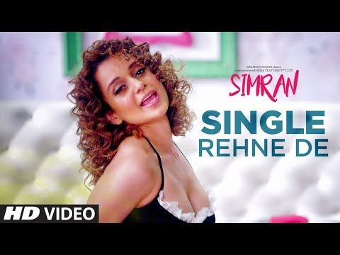 Single Rehne De | Simran (2017) Movie Song