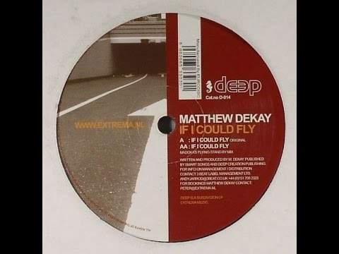 Matthew Dekay ‎- If I Could Fly (Original Mix)