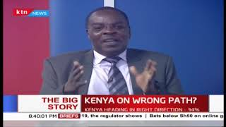 Kenya on the wrong path? (Part 2) |The Big Story