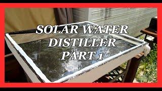 Solar water Distiller Part 1