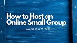 How to host your small group online | Saddleback Small Groups